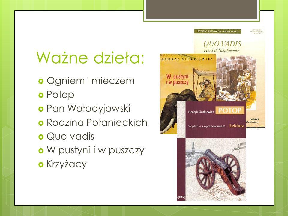 Ważne dzieła: Ogniem i mieczem Potop Pan Wołodyjowski