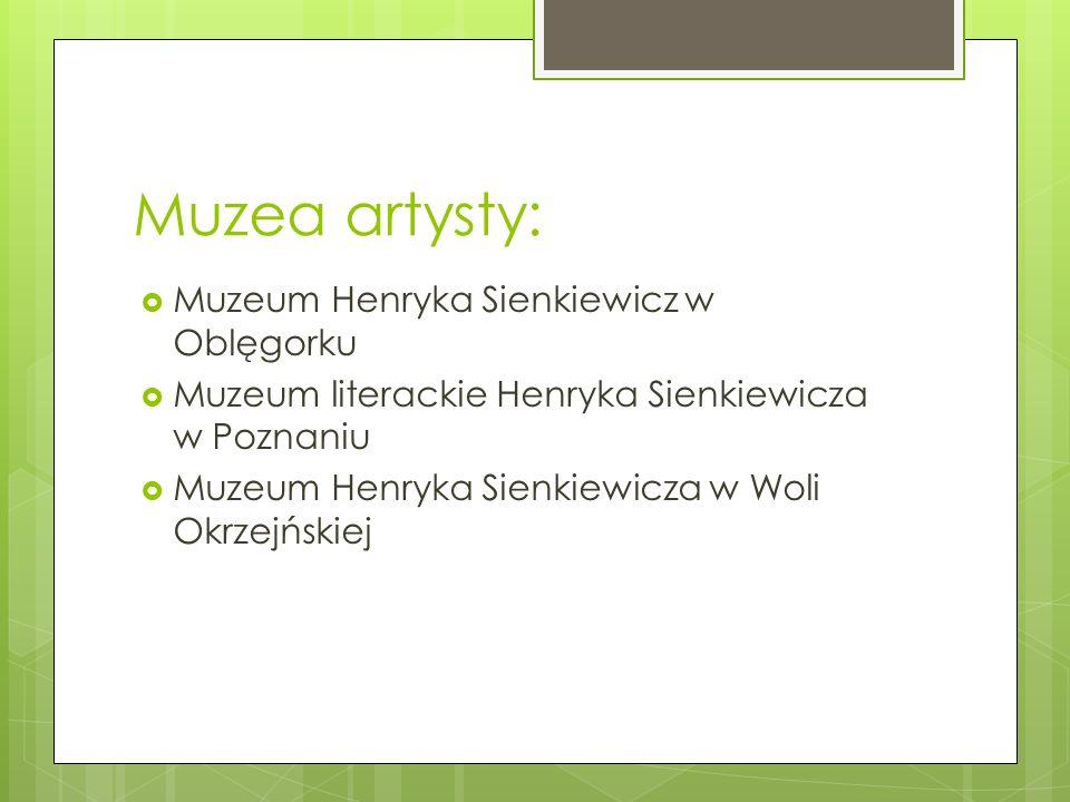 Muzea artysty: Muzeum Henryka Sienkiewicz w Oblęgorku