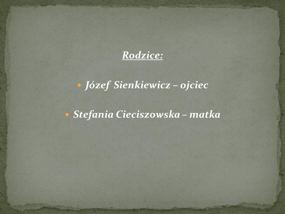 Józef Sienkiewicz – ojciec Stefania Cieciszowska – matka