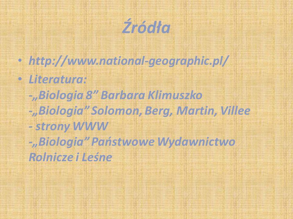 Źródła http://www.national-geographic.pl/