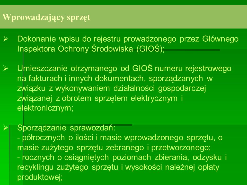 Wprowadzający sprzęt Dokonanie wpisu do rejestru prowadzonego przez Głównego Inspektora Ochrony Środowiska (GIOŚ);