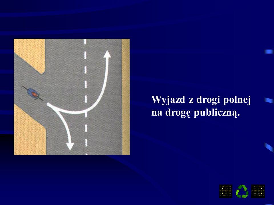 Wyjazd z drogi polnej na drogę publiczną.
