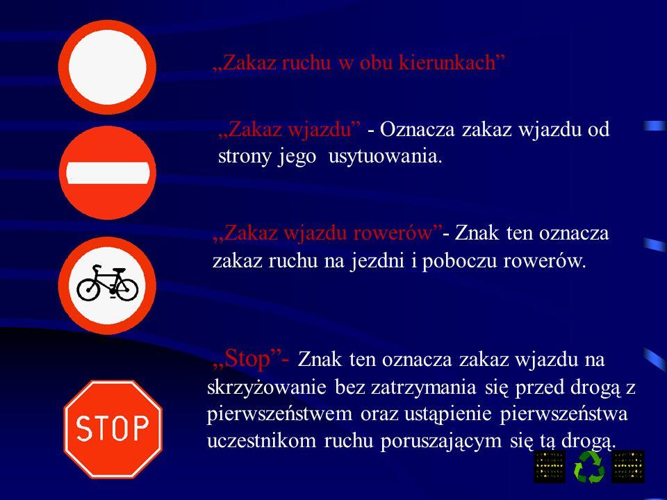 """""""Zakaz ruchu w obu kierunkach"""
