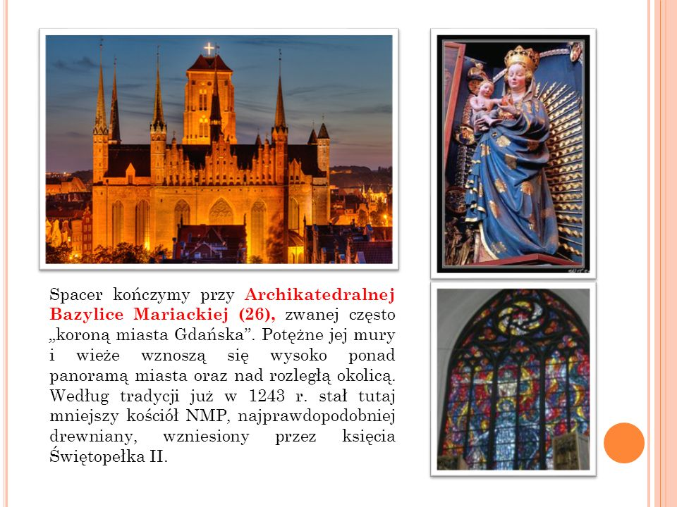 """Spacer kończymy przy Archikatedralnej Bazylice Mariackiej (26), zwanej często """"koroną miasta Gdańska ."""