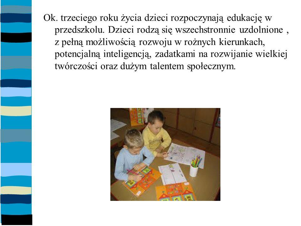 Ok. trzeciego roku życia dzieci rozpoczynają edukację w przedszkolu