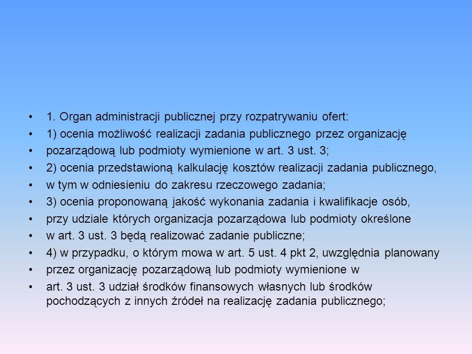 1. Organ administracji publicznej przy rozpatrywaniu ofert:
