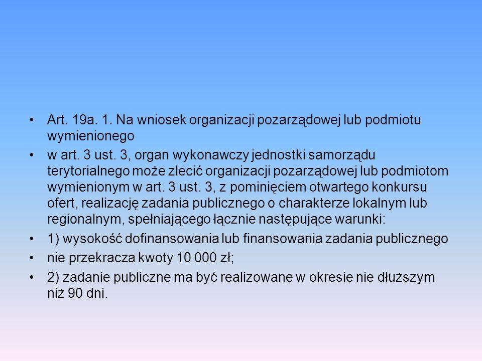 Art. 19a. 1. Na wniosek organizacji pozarządowej lub podmiotu wymienionego