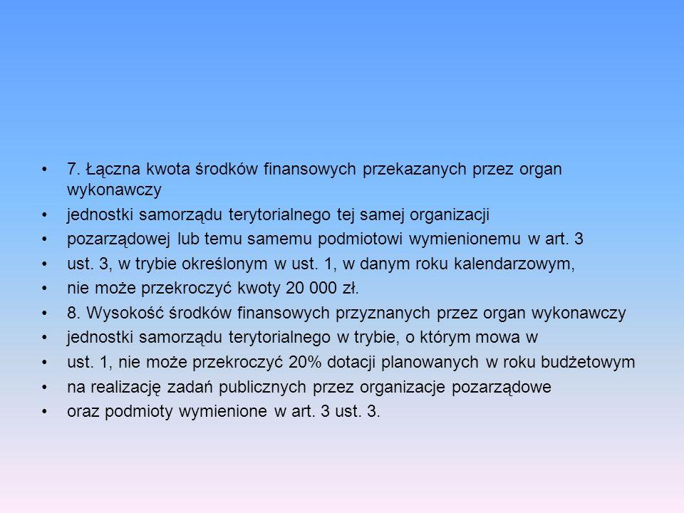 7. Łączna kwota środków finansowych przekazanych przez organ wykonawczy