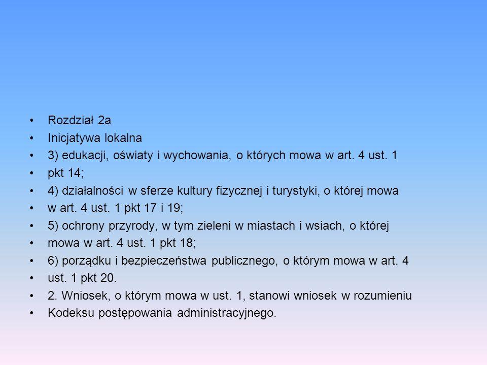 Rozdział 2aInicjatywa lokalna. 3) edukacji, oświaty i wychowania, o których mowa w art. 4 ust. 1. pkt 14;
