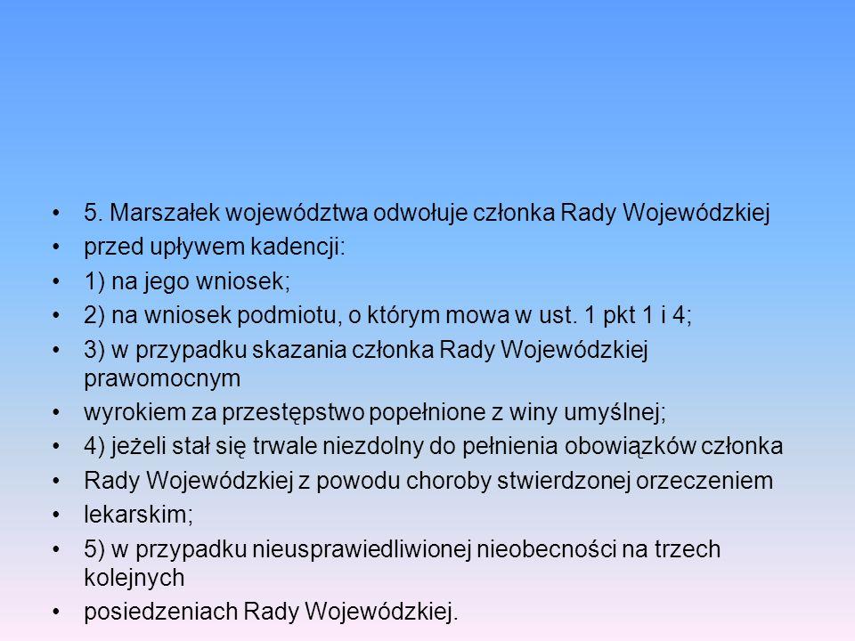 5. Marszałek województwa odwołuje członka Rady Wojewódzkiej