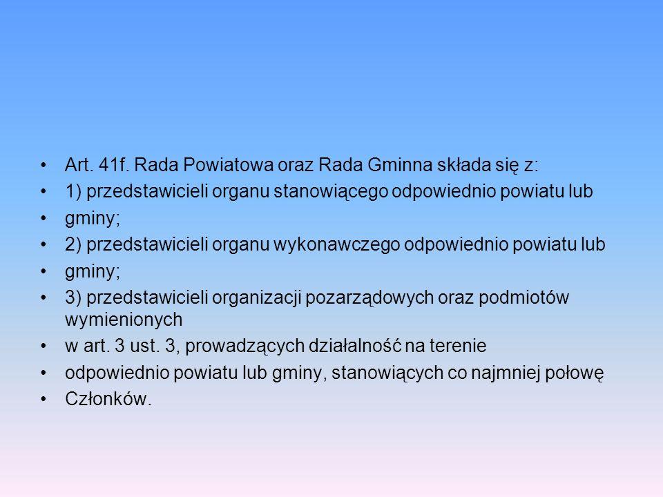 Art. 41f. Rada Powiatowa oraz Rada Gminna składa się z: