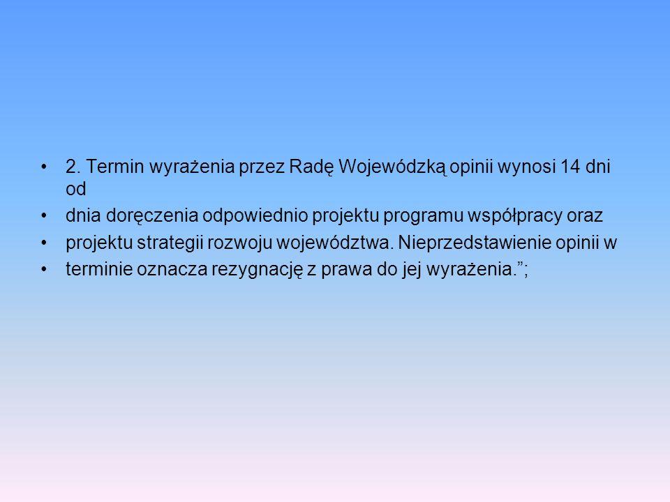 2. Termin wyrażenia przez Radę Wojewódzką opinii wynosi 14 dni od