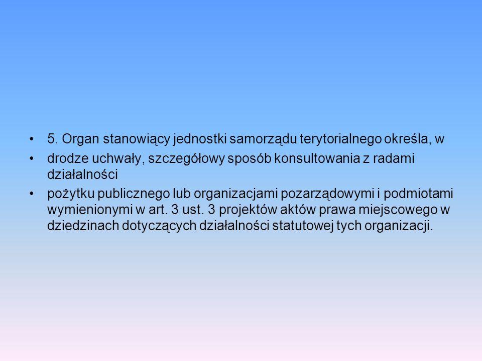 5. Organ stanowiący jednostki samorządu terytorialnego określa, w
