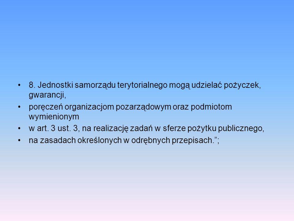 8. Jednostki samorządu terytorialnego mogą udzielać pożyczek, gwarancji,