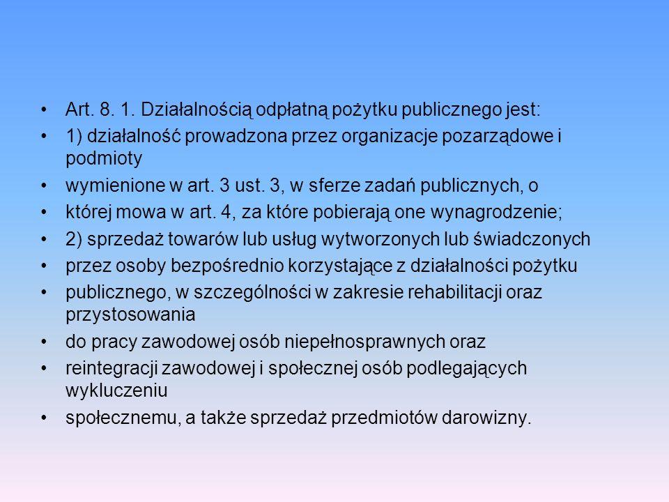 Art. 8. 1. Działalnością odpłatną pożytku publicznego jest: