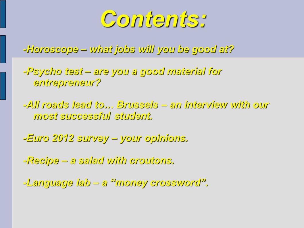 Contents: -Horoscope – what jobs will you be good at