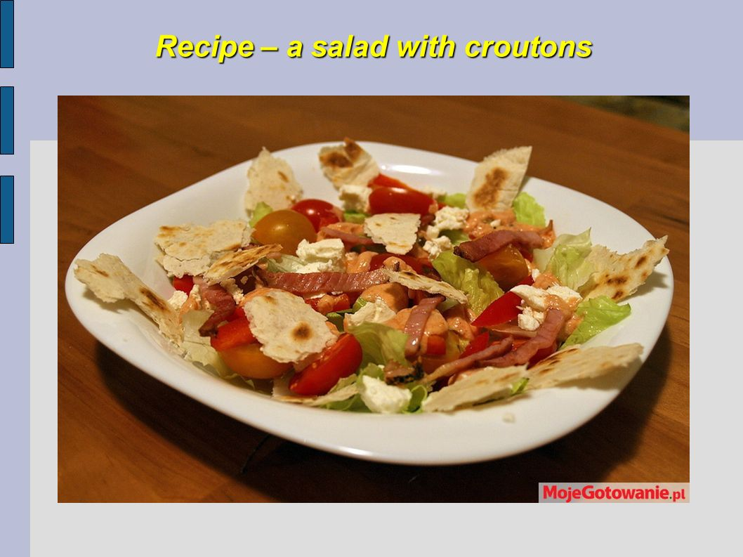 Recipe – a salad with croutons
