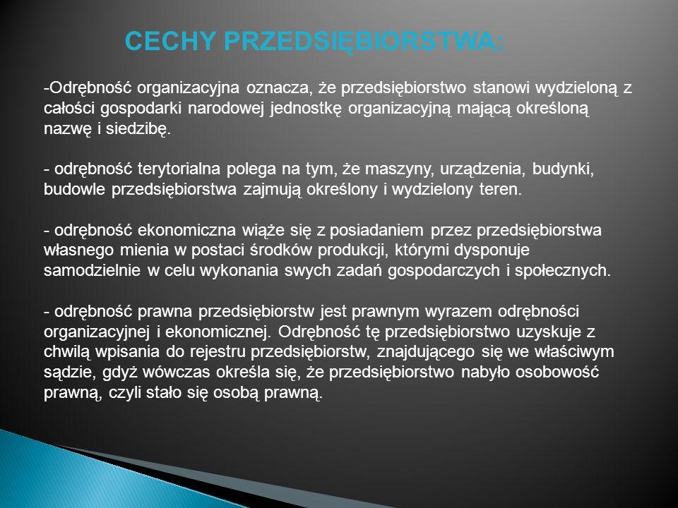 CECHY PRZEDSIĘBIORSTWA: