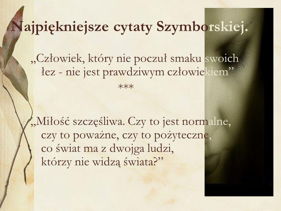 Najpiękniejsze cytaty Szymborskiej.