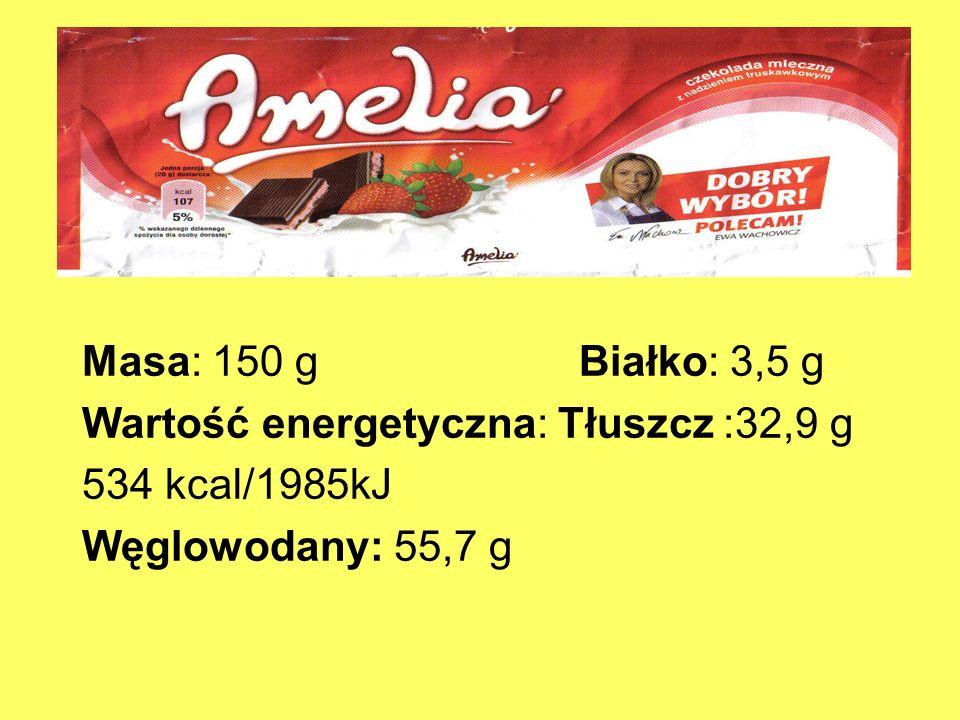 Masa: 150 g Białko: 3,5 gWartość energetyczna: Tłuszcz :32,9 g. 534 kcal/1985kJ.