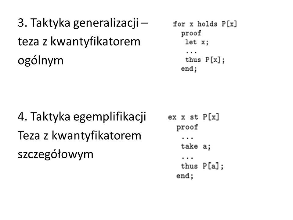 3. Taktyka generalizacji – teza z kwantyfikatorem ogólnym 4