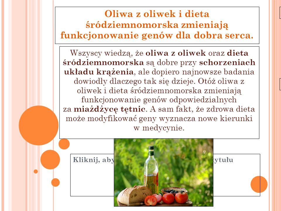Oliwa z oliwek i dieta śródziemnomorska zmieniają funkcjonowanie genów dla dobra serca.