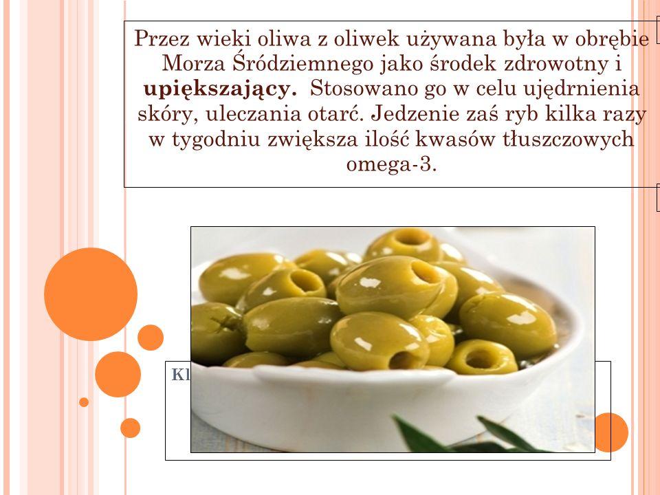 Przez wieki oliwa z oliwek używana była w obrębie Morza Śródziemnego jako środek zdrowotny i upiększający. Stosowano go w celu ujędrnienia skóry, uleczania otarć. Jedzenie zaś ryb kilka razy w tygodniu zwiększa ilość kwasów tłuszczowych omega-3.