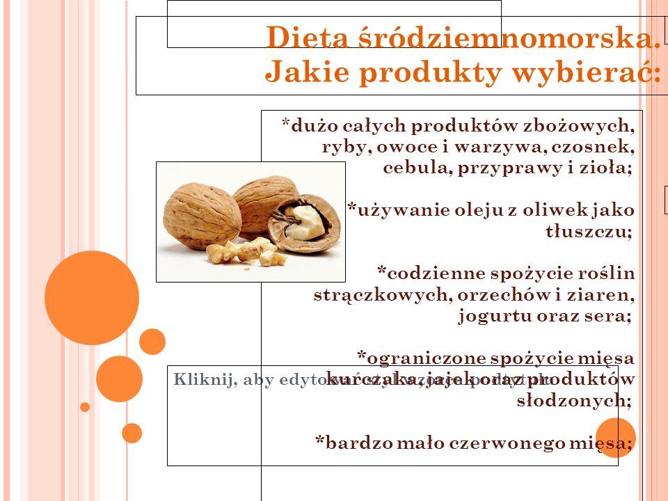 Dieta śródziemnomorska. Jakie produkty wybierać: