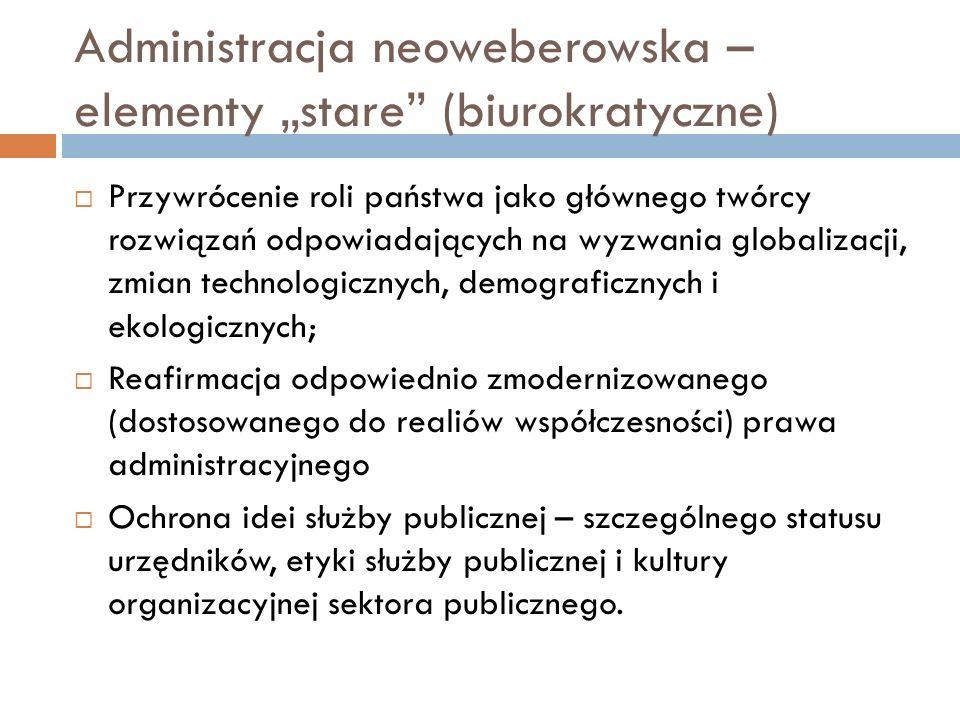 """Administracja neoweberowska – elementy """"stare (biurokratyczne)"""