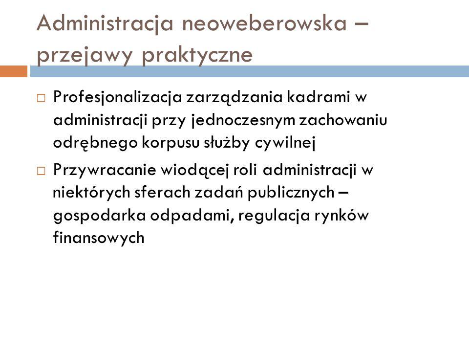 Administracja neoweberowska – przejawy praktyczne