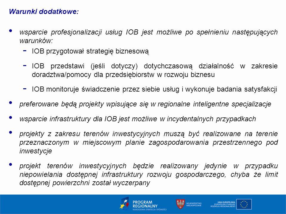 Warunki dodatkowe: wsparcie profesjonalizacji usług IOB jest możliwe po spełnieniu następujących warunków: