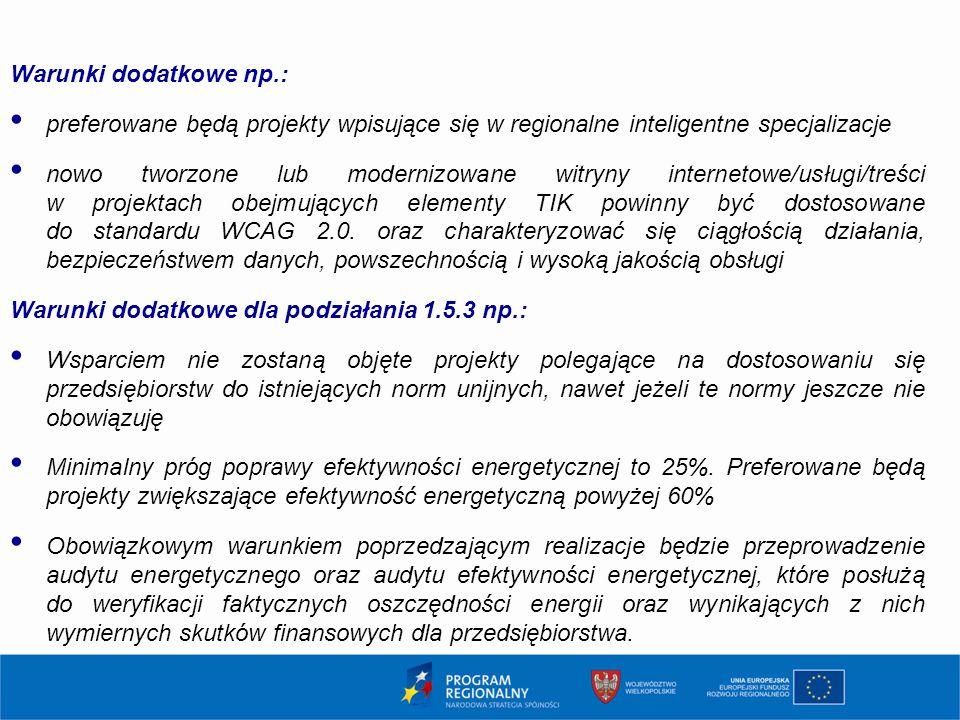 Warunki dodatkowe np.: preferowane będą projekty wpisujące się w regionalne inteligentne specjalizacje.