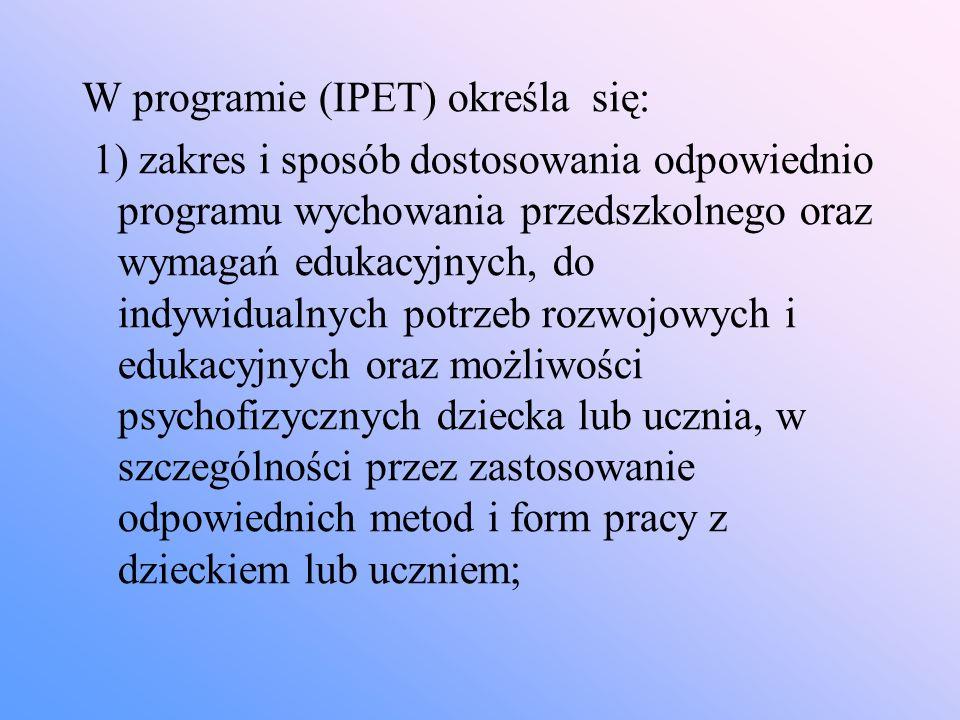W programie (IPET) określa się: