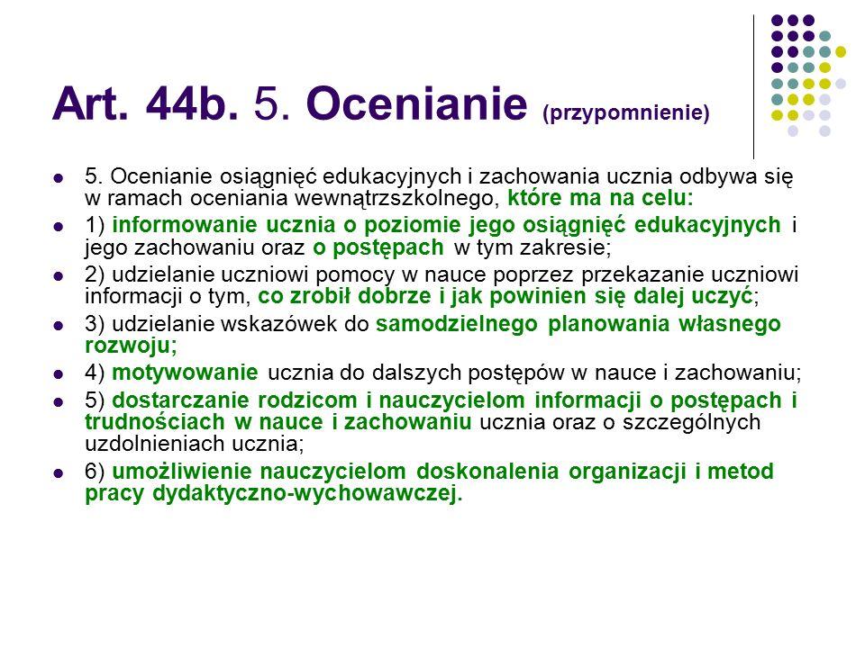 Art. 44b. 5. Ocenianie (przypomnienie)