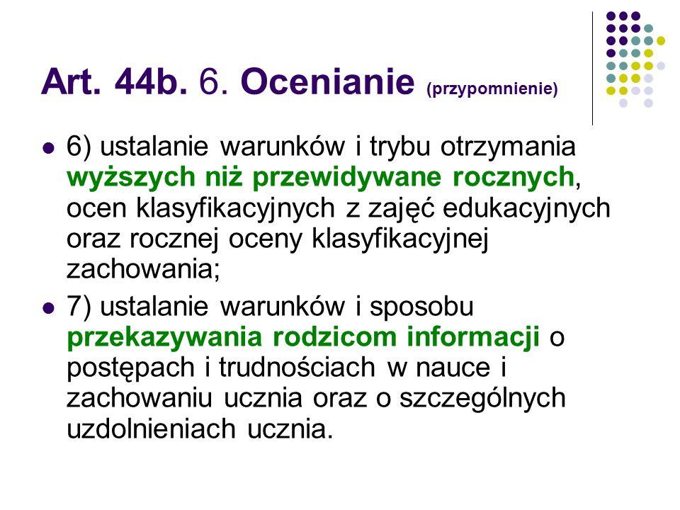 Art. 44b. 6. Ocenianie (przypomnienie)