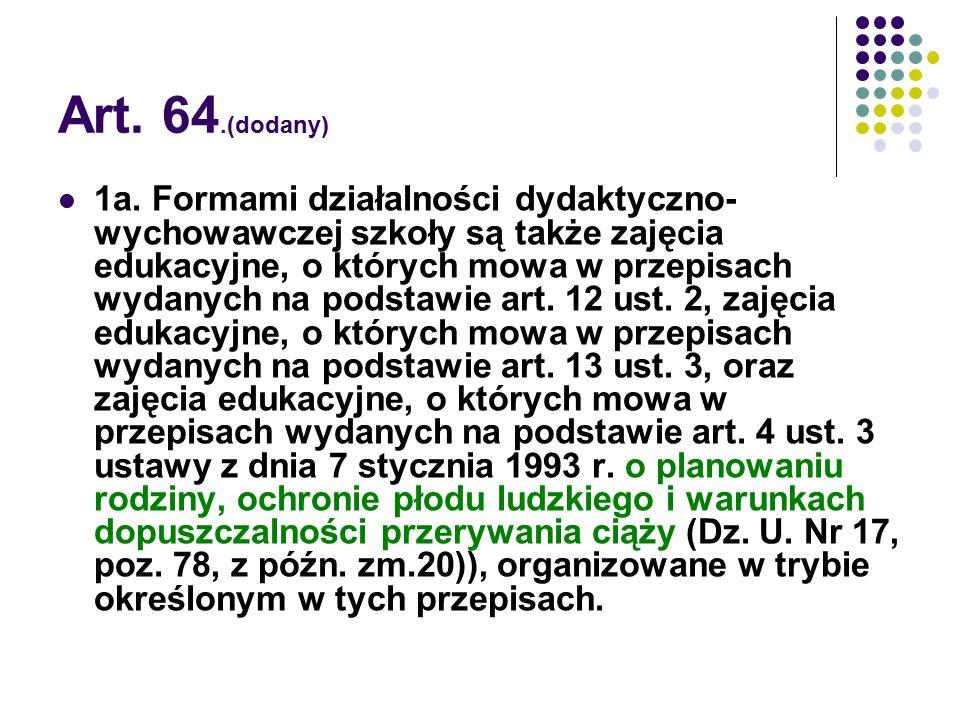 Art. 64.(dodany)