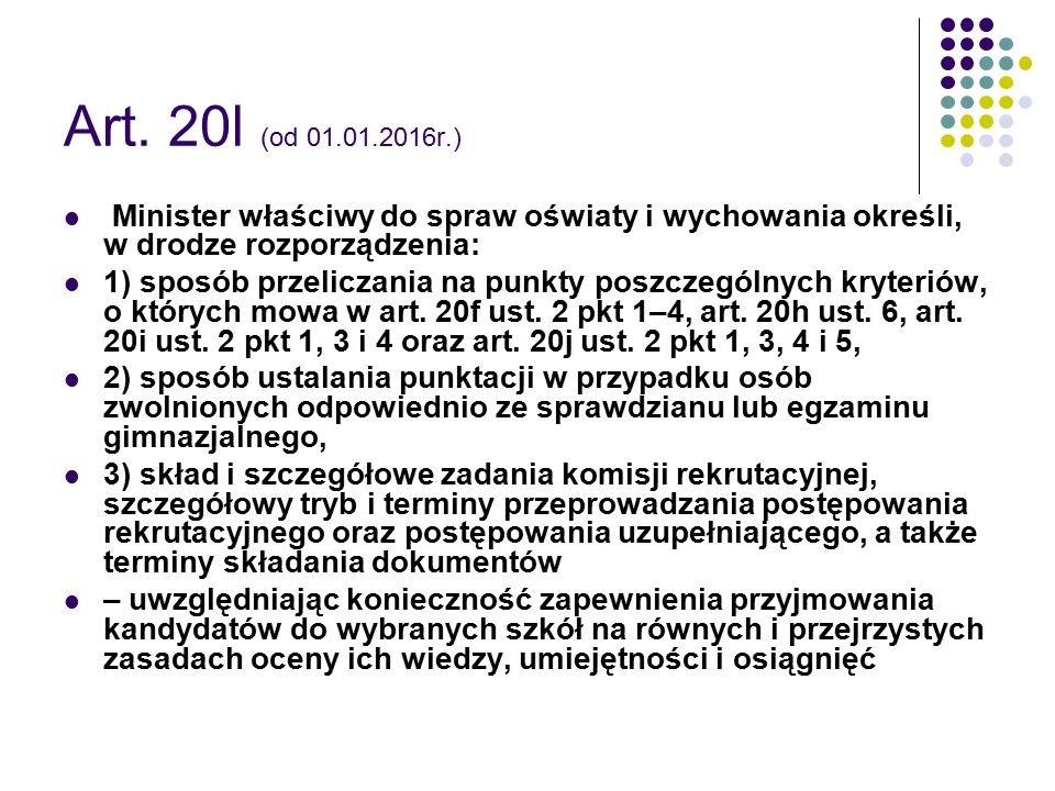 Art. 20l (od 01.01.2016r.) Minister właściwy do spraw oświaty i wychowania określi, w drodze rozporządzenia: