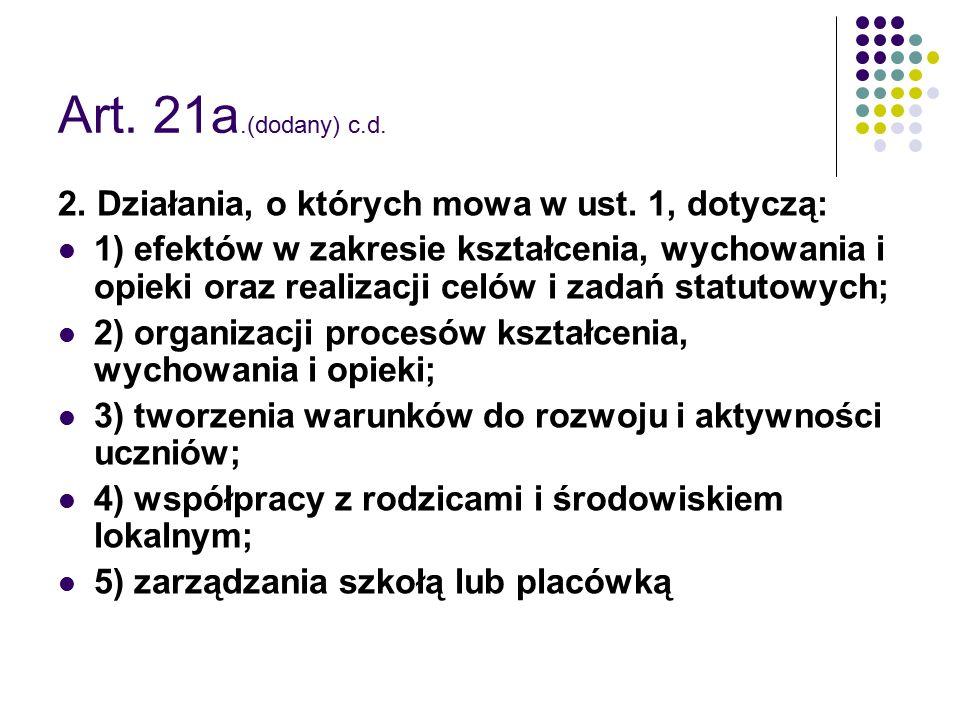Art. 21a.(dodany) c.d. 2. Działania, o których mowa w ust. 1, dotyczą: