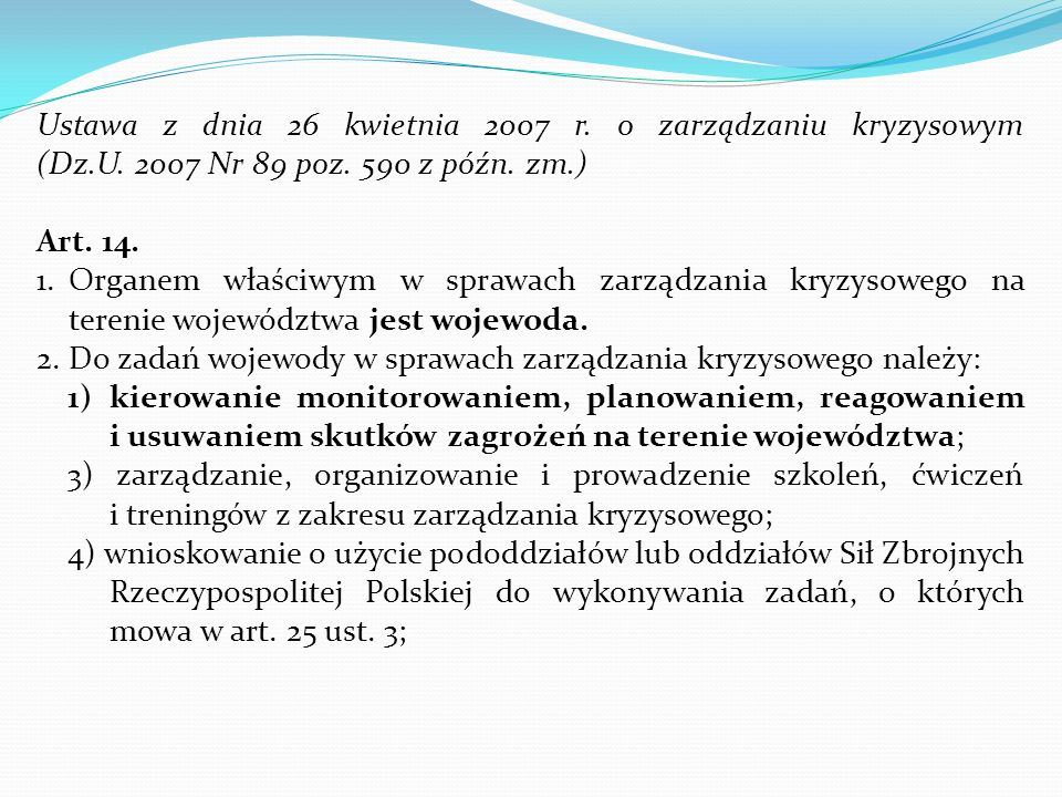 Ustawa z dnia 26 kwietnia 2007 r. o zarządzaniu kryzysowym (Dz.U. 2007 Nr 89 poz. 590 z późn. zm.)