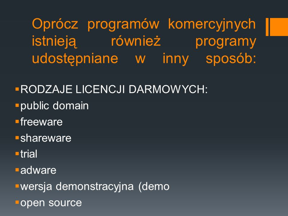 Oprócz programów komercyjnych istnieją również programy udostępniane w inny sposób: