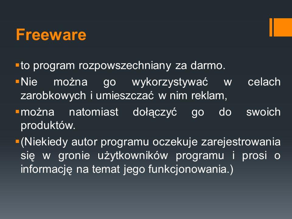Freeware to program rozpowszechniany za darmo.