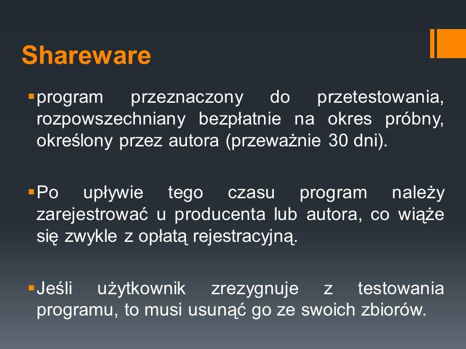 Shareware program przeznaczony do przetestowania, rozpowszechniany bezpłatnie na okres próbny, określony przez autora (przeważnie 30 dni).