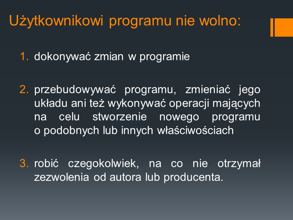 Użytkownikowi programu nie wolno: