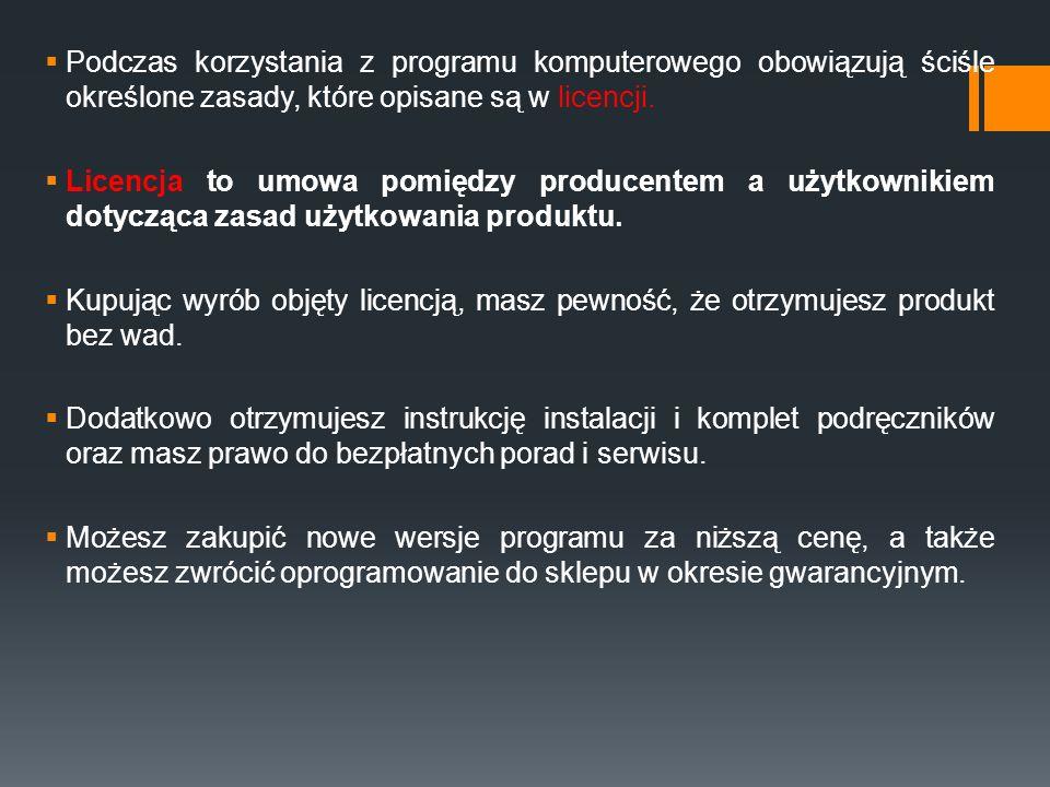 Podczas korzystania z programu komputerowego obowiązują ściśle określone zasady, które opisane są w licencji.