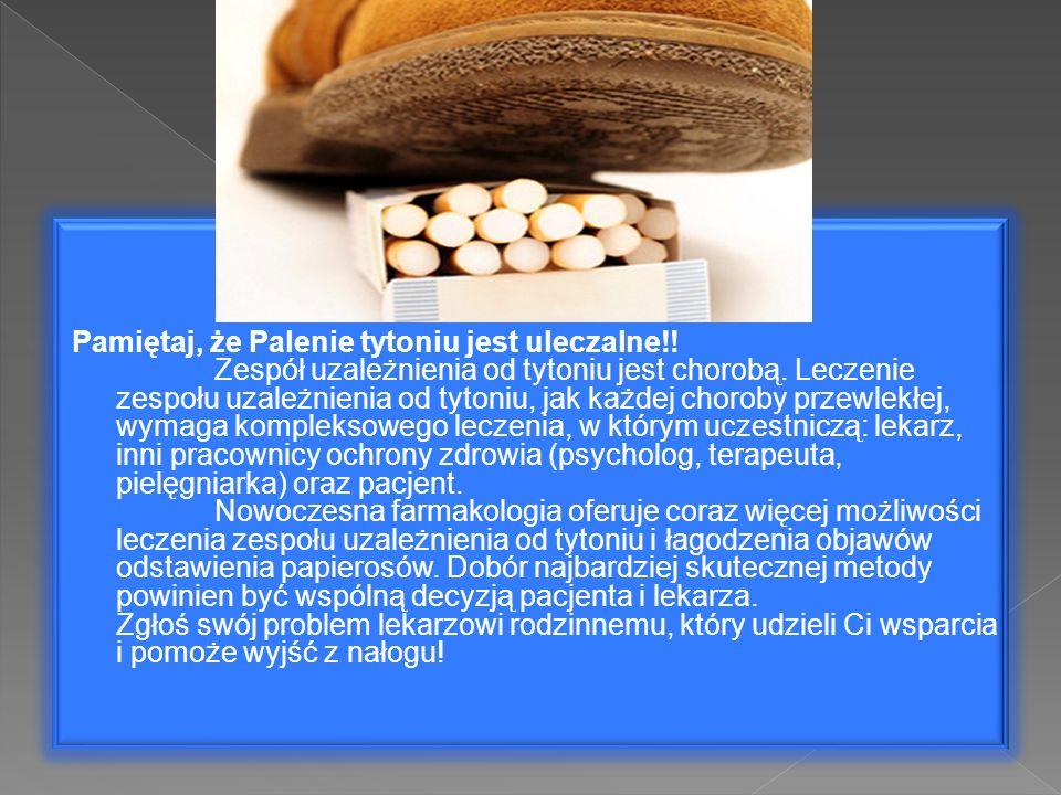 Pamiętaj, że Palenie tytoniu jest uleczalne