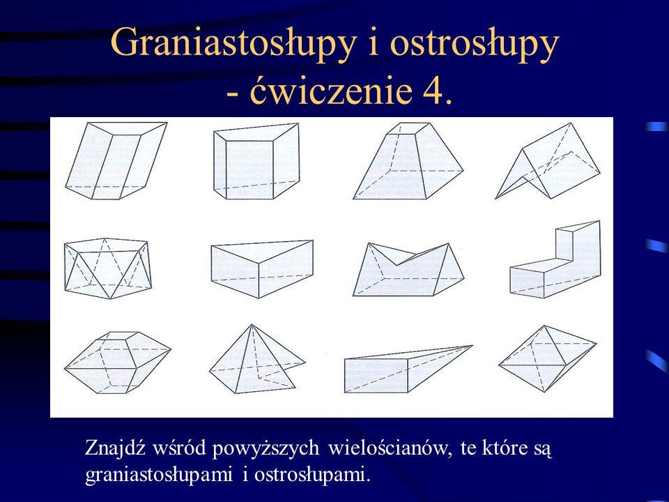 Graniastosłupy i ostrosłupy - ćwiczenie 4.