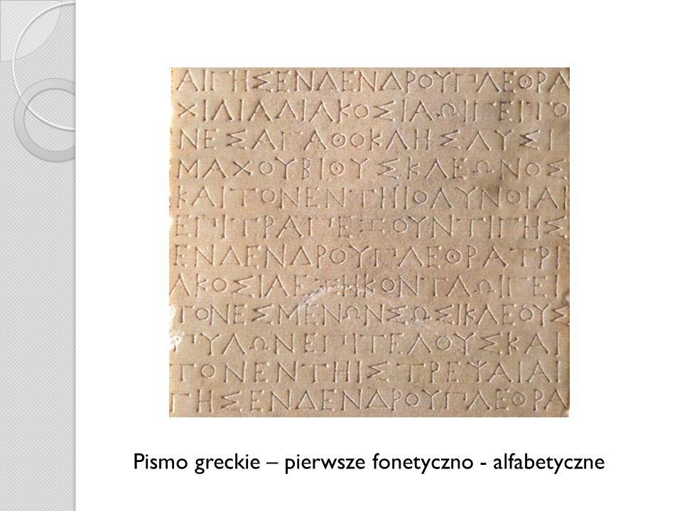 Pismo greckie – pierwsze fonetyczno - alfabetyczne