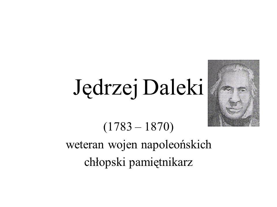 (1783 – 1870) weteran wojen napoleońskich chłopski pamiętnikarz