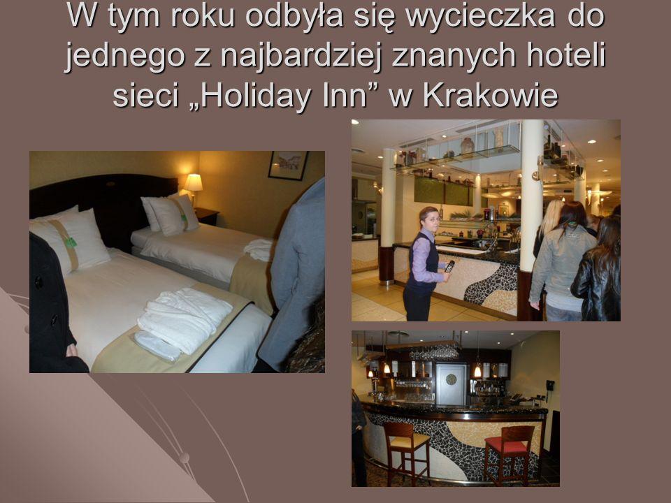"""W tym roku odbyła się wycieczka do jednego z najbardziej znanych hoteli sieci """"Holiday Inn w Krakowie"""