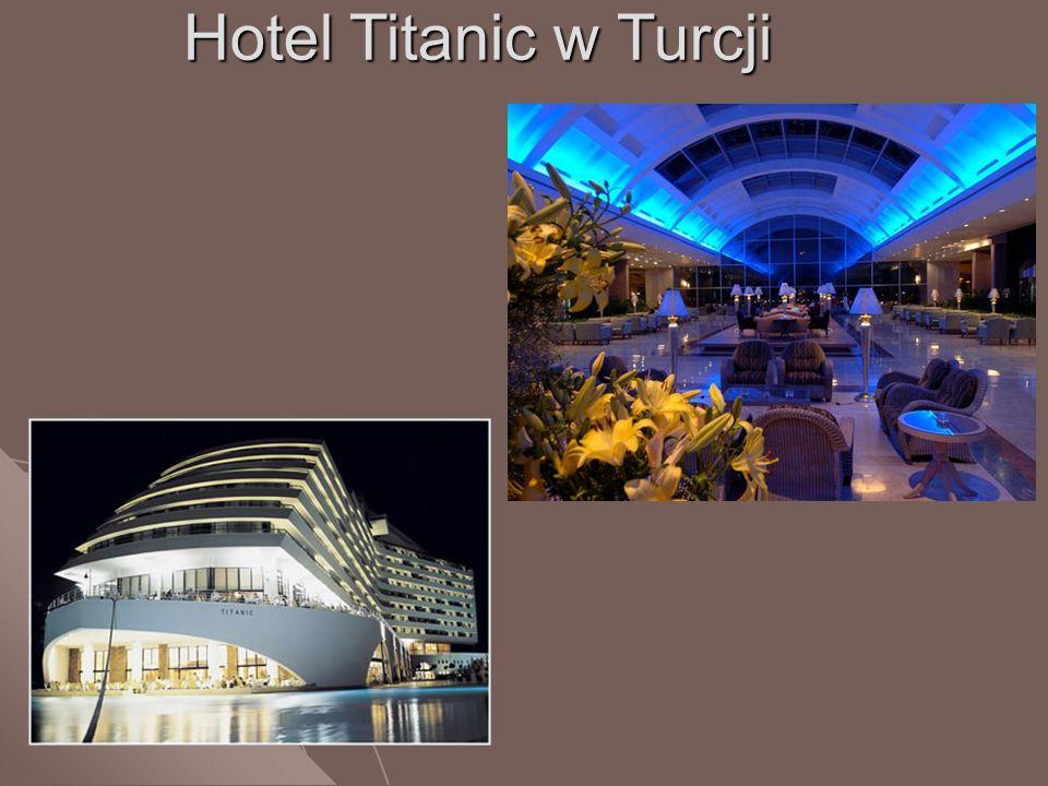 Hotel Titanic w Turcji